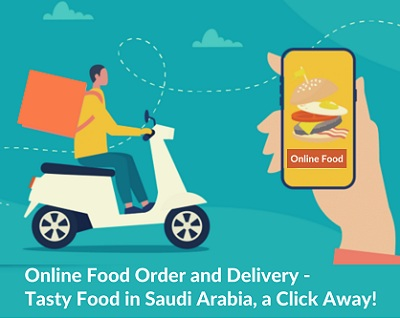 Online Food Order and Delivery - Tasty Food in Saudi Arabia, a Click Away