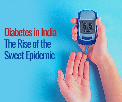 Diabetes in India - The Rise of the Sweet Epidemic