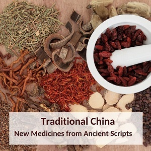 Traditional China – New Medicines from Ancient Scripts