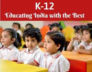K-12, Educating India with the Best