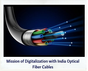 Mission of Digitalization with India Optical Fiber Cables