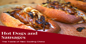 Hot Dogs and Sausages - The Taste of New Sizzling China