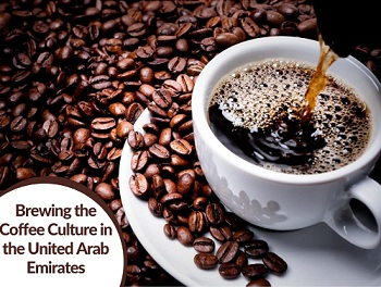 Brewing the Coffee Culture in the United Arab Emirates